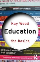 Education: The Basics 電子書籍 by Kay Wood