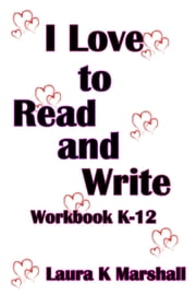 I Love to Read and Write ebook by Laura K Marshall