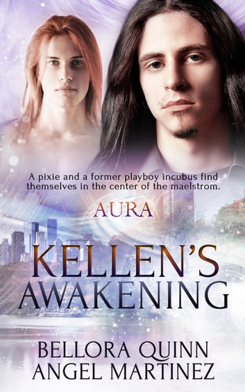 Kellen's Awakening ebook by Angel Martinez,Bellora Quinn