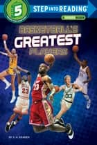 Basketball's Greatest Players ebook by S. A. Kramer
