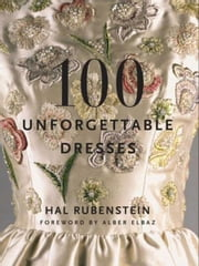 100 Unforgettable Dresses ebook by Hal Rubenstein