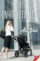 The Inheritance ebook by Ali Vali