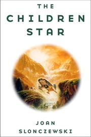 The Children Star ebook by Joan Slonczewski