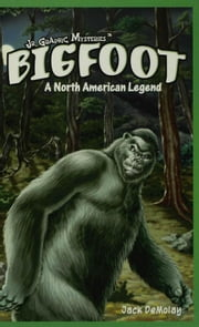 Bigfoot: A North American Legend ebook by DeMolay, Jack