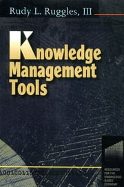 Knowledge Management Tools ebook by Rudy Ruggles