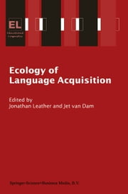 Ecology of Language Acquisition ebook by J.H. Leather,Jet van Dam