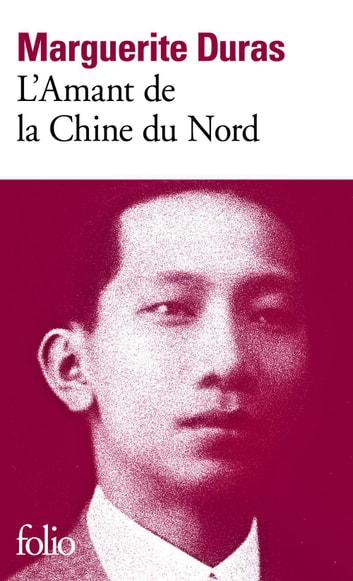 L'Amant de la Chine du Nord ebook by Marguerite Duras