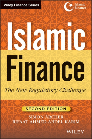 Islamic Finance - The New Regulatory Challenge ebook by Rifaat Ahmed Abdel Karim,Simon Archer