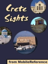 Crete Sights: a travel guide to the top 20 attractions and beaches in Crete, Greece (Mobi Sights) ebook by MobileReference