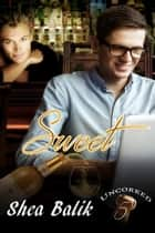 Sweet Uncorked 5 ebook by Shea Balik