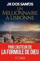 Un millionnaire à Lisbonne ebook by