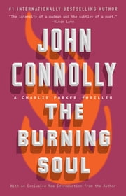 The Burning Soul - A Charlie Parker Thriller ebook by John Connolly