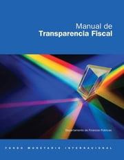Manual on Fiscal Transparency (2007) (EPub) ebook by Dawn Elizabeth Ms. Rehm, Taryn  Ms. Parry