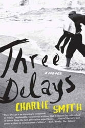 Three Delays - A Novel ebook by Charlie Smith