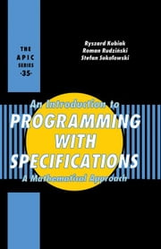 An Introduction to Programming with Specifications ebook by Meurant, Gerard