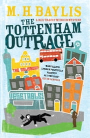 The Tottenham Outrage ebook by M.H. Baylis