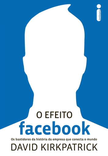 O efeito Facebook ebook by David Kirkpatrick