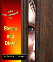 The Adventures of Steven and Diesel ebook by Stephen J. Flitcraft