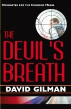 The Devil's Breath ebook by David Gilman