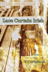 Lace Curtain Irish ebook by P. L. O'Sullivan