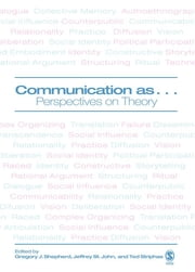 Communication as ... - Perspectives on Theory ebook by Ted Striphas,Dean Gregory J. Shepherd,Professor Jeffrey St. John