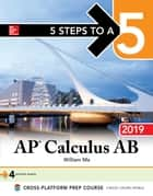 5 Steps to a 5: AP Calculus AB 2019 ebook by