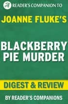 Blackberry Pie Murder by Joanne Fluke | Digest & Review ebook by Reader's Companions