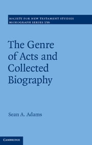 The Genre of Acts and Collected Biography ebook by Sean A. Adams