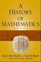 A History of Mathematics ebook by Carl B. Boyer, Uta C. Merzbach