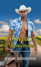 A Cowboy to Remember ebook by Rebekah Weatherspoon