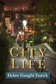 City Life ebook by Helen Haught Fanick