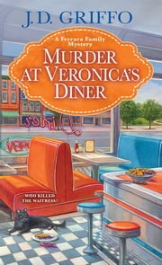 Murder at Veronica's Diner ebook by J.D. Griffo