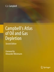 Campbell's Atlas of Oil and Gas Depletion ebook by Colin J Campbell,Alexander Wöstmann
