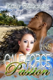 Gale Force Passion ebook by Kate Richards