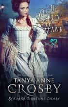 My Lord Hawk ebook by Tanya Anne Crosby, Alaina Christine Crosby