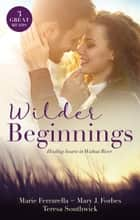 Wilder Beginnings/Falling For The M.D./First-Time Valentine/Paging Dr. Daddy ebook by Marie Ferrarella, Mary J. Forbes, Teresa Southwick
