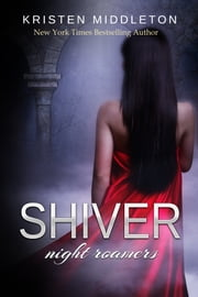 Shiver (Night Roamers) Book 2 ebook by Kristen Middleton