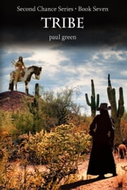 Second Chance Series 7: Tribe ebook by Paul Green