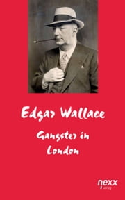 Gangster in London ebook by Edgar Wallace