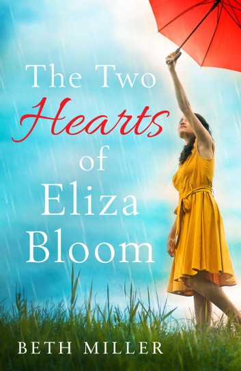 The Two Hearts of Eliza Bloom ebook by Beth Miller