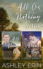 All or Nothing Boxed Set (Books 1 and 2) ebook by Ashley Erin