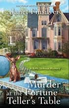 Murder at the Fortune Teller's Table ebook by Janet Finsilver