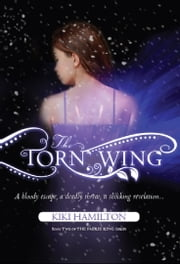 THE TORN WING (The Faerie Ring, #2) - Book 2 ebook by Kiki Hamilton