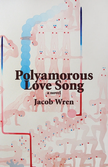 Polyamorous Love Song ebook by Jacob Wren