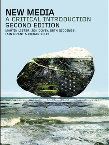 New Media - A Critical Introduction ebook by Martin Lister,Jon Dovey,Seth Giddings,Iain Grant,Kieran Kelly