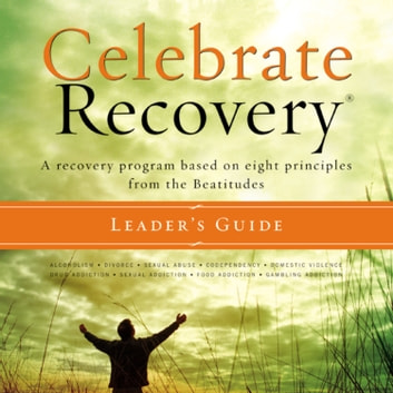 Celebrate Recovery - A Recovery Program based on Eight Principles from the Beatitudes audiobook by Rick Warren,John Baker