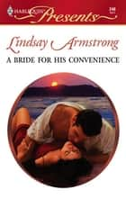 A Bride for His Convenience - A Billionaire and Virgin Romance ebook by Lindsay Armstrong