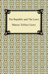 The Republic and The Laws ebook by Marcus Tullius Cicero
