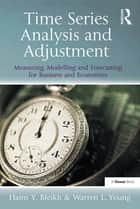 Time Series Analysis and Adjustment ebook by Haim Y. Bleikh,Warren L.Young