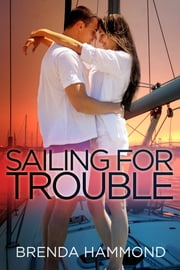 SAILING FOR TROUBLE ebook by Brenda Hammond